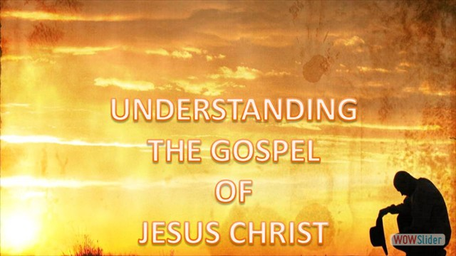 Understanding The Gospel